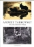 Andrey Tarkovsky  Films, Stills, Polaroids & Writings / Андрей Тарковский Фильмы